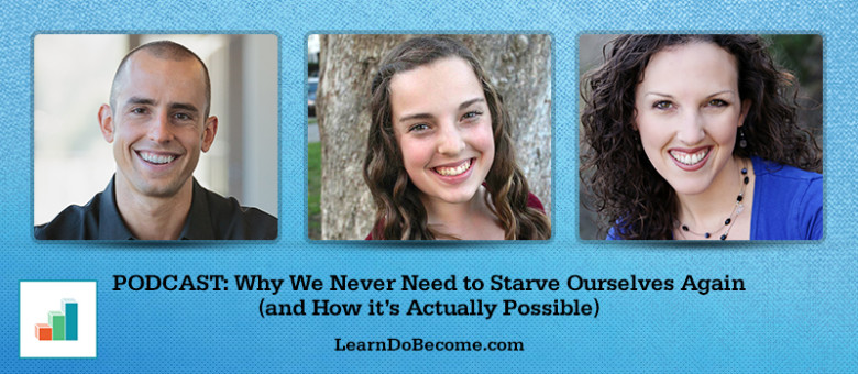 [PODCAST 2]: Why We Never Need to Starve Ourselves Again (and How it's Actually Possible)