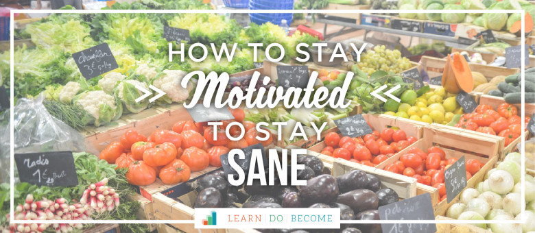[PODCAST 6]: How to Stay Motivated to Stay SANE