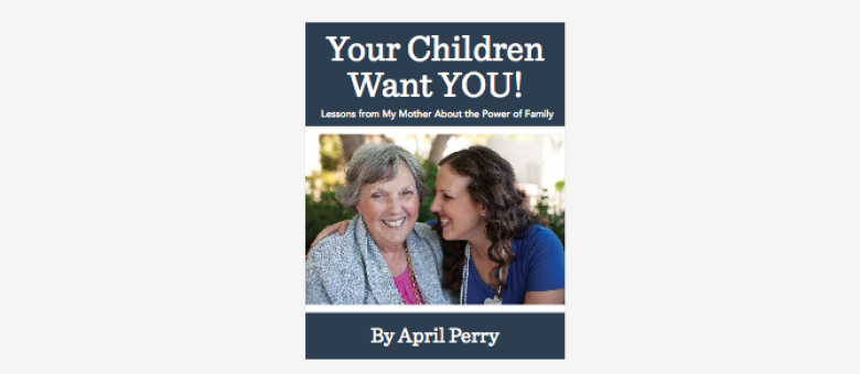 The Book is HERE: Your Children Want YOU!