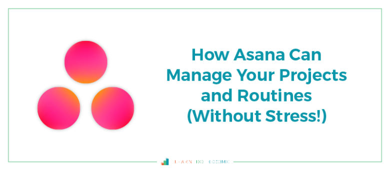 [PODCAST 15]: How Asana Can Manage Your Projects and Routines (Without Stress!)