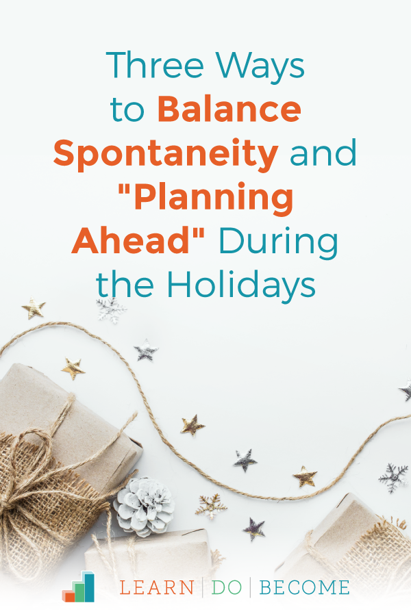 "[Podcast 36]: Three Ways to Balance Spontaneity and ""Planning Ahead"" During the Holidays #ChristmasIdeas, #ChristmasPlanner, #PreparingForAdvent, #ChristmasCountdownPlanner"
